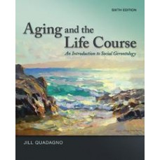 AGING AND THE LIFE COURSE AN INTRODUCTY