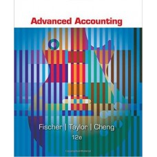 ADVANCED ACCOUNTING  12E FISHER
